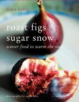 Roast figs, sugar snow : winter food to warm the soul / Diana Henry ; photographs by Jason Lowe. Diana Henry spent 5 years travelling and eating in search of the tastiest dishes from the snowiest climes, resulting in an irresistible collection of dishes from North America and Northern Europe. This unique collection of recipes celebrates some of the world's most overlooked cuisines by using produce that can be found on our own doorsteps.