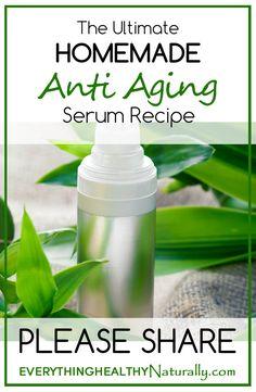 The Ultimate Homemade Anti Aging Serum Recipe