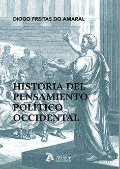 Historia del pensamiento político occidental / Diogo Freitas do Amaral (2014)