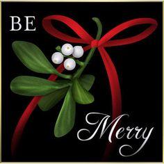 Be Merry...mistletoe
