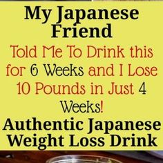 My Japanese Friend Told Me To Drink this for 6 Weeks and I Lose 10 Pounds in Just 4 Weeks! Losing 10 Pounds, Losing Me, Weight Gain, How To Lose Weight Fast, Lose Fat, Fat Cutter Drink, Japanese Water, Detoxify Your Body, Boost Immune System