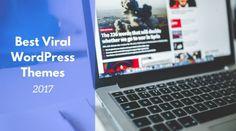 WordPress Themes, Best Viral WordPress Themes, WorPress Themes for Viral Sites, Viral Content Sites, Viral Sites, Viral Websites, WordPress Blog