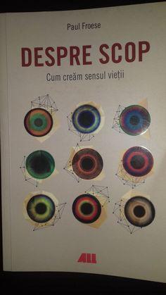 Despre scop. Cum creăm sensul vieții - Paul Froese - Editura All - recenzie