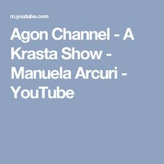 Agon Channel - A Krasta Show - Manuela Arcuri - YouTube