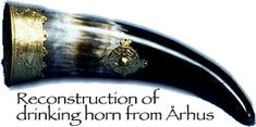 Reconstruction of a Viking drinking horn from Århus (from the Viking Answer Lady blog), with drinking custom information