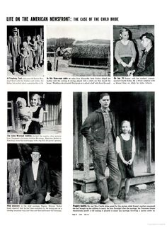 "These are pictures from a 1937 Life magazine profiling 9 year old Eunice, from Tennessee, and her new HUSBAND, 22 year old Charlie, who lived next door. I couldn't find a lot on them, except an old article with her mother not understanding what the problems was, stating that after two weeks of marriage they did not live as ""man and wife."" I also found her obituary (2006!). She stayed married to him their whole lives, and had seven surviving children."