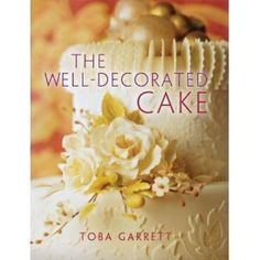 The Well-Decorated Cake (Paperback) - As a Master Cake Designer and featured instructor at the prestigious Institute of Culinary Education in New York City, Toba Garrett has taught top industry professionals her decorating secrets. Cake Decorating Books, Cake Decorating Courses, Cake Decorating Techniques, Cookie Decorating, Decorating Ideas, Beautiful Cakes, Amazing Cakes, Sterling Publishing, Cool Cake Designs