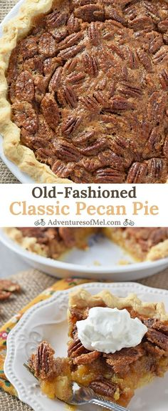 Classic Pecan Pie, delicious old-fashioned sweet treat made with just a few simple ingredients. Easy recipe, perfect for your holiday dessert table! # Easy Recipes treats Simple and Easy Classic Pecan Pie Recipe - Adventures of Mel Southern Desserts, Köstliche Desserts, Delicious Desserts, Dessert Recipes, Easy Pie Recipes, Pecan Recipes, Baking Recipes, Pecan Bars, Best Pecan Pie Recipe