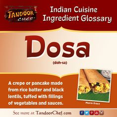 #Dosa is a crepe / pancake made from rice batter and black lentils. #IndianCuisine #Glossary