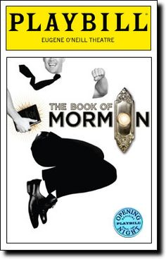 Playbill Cover for The Book of Mormon at Eugene O'Neill Theatre. This show will always remain special to me, as it was my first broadway musical I was able to see in person. One of the most amazing and unforgettable Saturday afternoons of my life :) Broadway Nyc, Broadway Plays, Broadway Theatre, Musical Theatre, Broadway Shows, Broadway Playbill, Broadway Party, Broadway Posters, Broadway Tickets