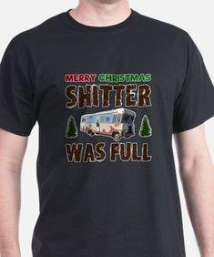 Merry Christmas, Shitter was Full T-Shirt for
