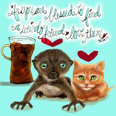 If you are blessed to find a weirdo friend love them! What my Coffee says to me July 14 - drink YOUR life in - It's wonderful to have all kinds of friends, the weirdo friends have the biggest hearts and make you laugh with joy! (What my Coffee says to me is a daily,illustrated series created by Jennifer R. Cook for YOUR mental health) #coffee #lemurs #caturday #coffelovers #friends #blessed #positive #catlovers #mentalhealth #art #illustration #creativity #gofundme