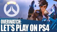 Overwatch: Let's Play on PS4