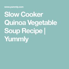 Slow Cooker Quinoa Vegetable Soup Recipe | Yummly Quinoa Vegetable Soup, Potato Vegetable, Vegetable Soup Recipes, Vegetable Stock, Slow Cooker Quinoa, Quinoa Sweet Potato, Cauliflower Cheese, Stuffed Mushrooms, Stuffed Peppers