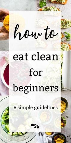 What is clean eating? This is the essential guide for beginners! It covers 8 simple tips to follow for a clean and healthy lifestyle. This easy plan works if you're on a budget, have a family with kids or are simply overwhelmed with where to start. via @savorynothings