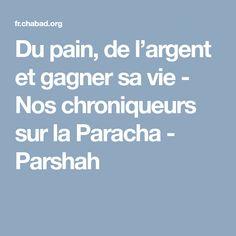 Du pain, de l'argent et gagner sa vie - Nos chroniqueurs sur la Paracha - Parshah Helping Others, Columnist, Silver, Life