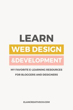 Learn web design and development. My favorite e-learning resources for bloggers and aspiring designers.