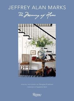 Jeffrey Alan Marks: The Meaning of Home by Jeffrey Alan Marks, http://www.amazon.com/dp/0847841022/ref=cm_sw_r_pi_dp_dRwDrb1YD9GEG