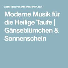 Moderne Musik für die Heilige Taufe | Gänseblümchen & Sonnenschein