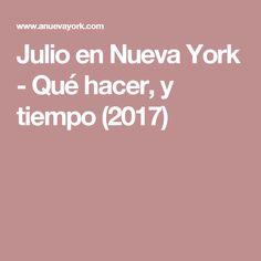 Julio en Nueva York - Qué hacer, y tiempo (2017)