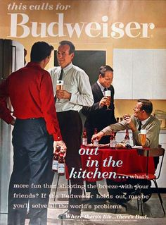 1962 Budweiser Beer Ad Guys out in the Kitchen Shooting the Breeze w/ Friends Funny Vintage Ads, Vintage Humor, Vintage Advertisements, Retro Ads, Print Advertising, Print Ads, Advertising Slogans, Vintage Food Posters, Beer Poster