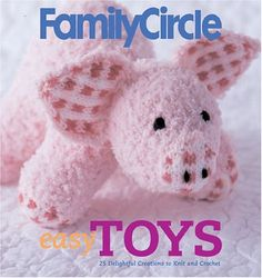 Family Circle Easy Toys: 25 Delightful Creations to Knit and Crochet by Trisha Malcolm http://www.amazon.com/dp/1931543674/ref=cm_sw_r_pi_dp_3Uwhwb048N2RK