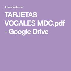 TARJETAS VOCALES MDC.pdf - Google Drive Google Drive, Pdf, Frozen, To Tell, Preschool Classroom, Card Templates Printable, Phonological Awareness, Writing, Note Cards