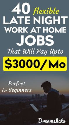 40 flexible late night work at home jobs that will pay up to $3000 per month. #latenightjobs #latenightworkathomejobs #sidehustles #workfromhomejobs #onlinejobs #dreamshala  #entrepreneur #invest #money #success #entrepreneurlife #onlinebusiness #investment #workfromhome #entrepreneurmindset #cashflow #makemoney #makemoneyonline #makemoneyfast #makemoneyfromhome #makemoneynow #makemoneydaily #makemoneytoday #makemoneyathome #makemoneyonlinefast #makemoneyeasy #makemoneywhileyousleep