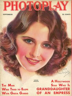 """Art from: Photoplay Portrait of Barbara Stanwick. Also, """"The Man Who Tried to Elope With Greta Garbo,"""" and """"A Hollywood Star Who Is Granddaughter of an Empress."""" Artist: Earl Christy Source: Charles Perrien Restoration by: Charles Perrien Hollywood Star, Vintage Hollywood, Classic Hollywood, Star Magazine, Movie Magazine, Magazine Art, Barbara Stanwyck, Old Magazines, Vintage Magazines"""