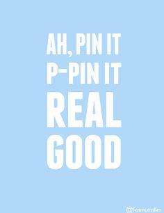 Pin It Real Good