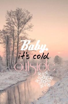 "Wallpaper ""Baby it's cold outside"" ❄️"