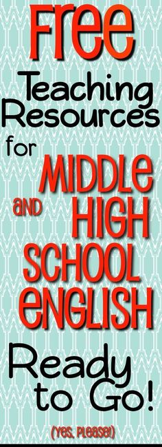FREE Teaching resources for Middle and High School English Language Arts and Literature Teachers