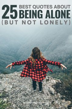 Best Quotes About Being Alone (But Not Lonely) #quote #quotes #beingalone #solitude #qotd #metime Real Men Quotes, Strong Women Quotes, Woman Quotes, Historical Women, Historical Quotes, Art Quotes, Inspirational Quotes, Motivational Memes, Relationships Are Hard