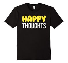 Amazon.com: Happy Thoughts T-shirt: Clothing