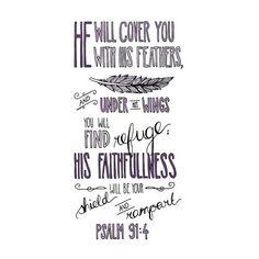 ~ Psalm 91:4