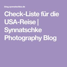 Check-Liste für die USA-Reise | Synnatschke Photography Blog