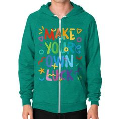 Make Your Own Luck - Zip Hoodie (on man)