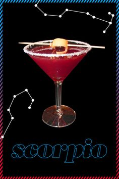 SCORPIO- Not only are you fierce and intense in between the sheets, but in every aspect of life. You've read your horoscope countless times, but we bet you don't know what the stars say about your cocktails. Click through to find out what drink best suits you. Cheers!