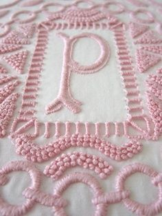 NOT PINK! Embroidered Monogram - P in pink, with satin stitch, drawn thread, knots Embroidery Monogram, Ribbon Embroidery, Cross Stitch Embroidery, Embroidery Designs, Stitch Crochet, I Believe In Pink, Linens And Lace, Pretty In Pink, Just In Case