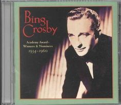 Bing Crosby - Academy Award Winners & 1934-1960