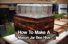 DIY Mason Jar Bee Hive. Making a mason jar beehive is super easy and the benefits of having one will help you out beyond belief.