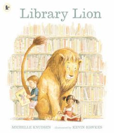 Carole's Chatter: Library Lion by Michelle Knudsen (pictures by Kevin Hawkes) Library Lesson Plans, Library Skills, Library Lessons, Library Books, Library Ideas, Local Library, Library Rules, Kid Books, Class Library