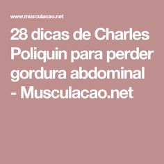 28 dicas de Charles Poliquin para perder gordura abdominal - Musculacao.net