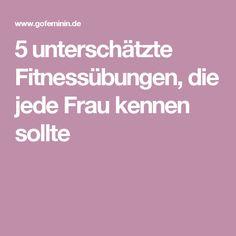 5 unterschätzte Fitnessübungen, die jede Frau kennen sollte