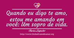Quando eu digo te amo, estou me amando em você: Um sopro de vida. http://www.lindasfrasesdeamor.org/mensagens/amor/romanticas