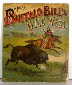 1887 Buffalo Bill's Wild West Childrens Chromolithograph Toy Book by McLoughlin Brothers. *s