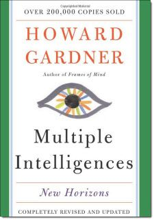 Multiple Intelligences: New Horizons in Theory and Practice - written by Dr. Howard Gardner - An updated version of his original classic on this topic.  Visit this page to read a longer review and find other resources for teaching with multiple intelligence theory.