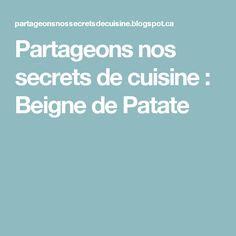 Partageons nos secrets de cuisine : Beigne de Patate