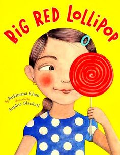 Big Red Lollipop, Great fun book about kids   who happen to be Desi/ Muslim(you only know bc of what their mom wears and names) by Rukhsana Khan illus. by Sophie Blackall
