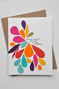 Birthday card. Easy DIY. Print the greeting and then cut shapes from construction paper, tissue paper, or scrapbook paper to create this kaleidoscope effect! You could even do this with felt!